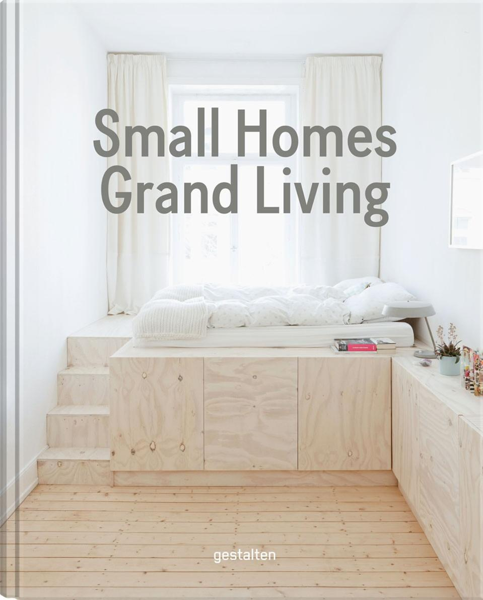 Small Homes, Grand Living, ISBN: 9783899556988 - available from ...